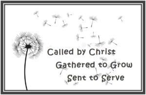 Called by Christ, Gathered To Grow, Sent to Serve 2018 Stewardship