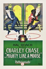 "Silent comedic genius Charley Chase was a popular actor in the 1920s. His brilliant comedy ""Mighty Like a Moose"" is part of the Comedy Shorts! presentation at 4 p.m. Sunday, Jan. 27, at PEACE Lutheran Church."